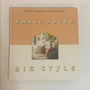 Better Homes And Garden Small House Big Style Book